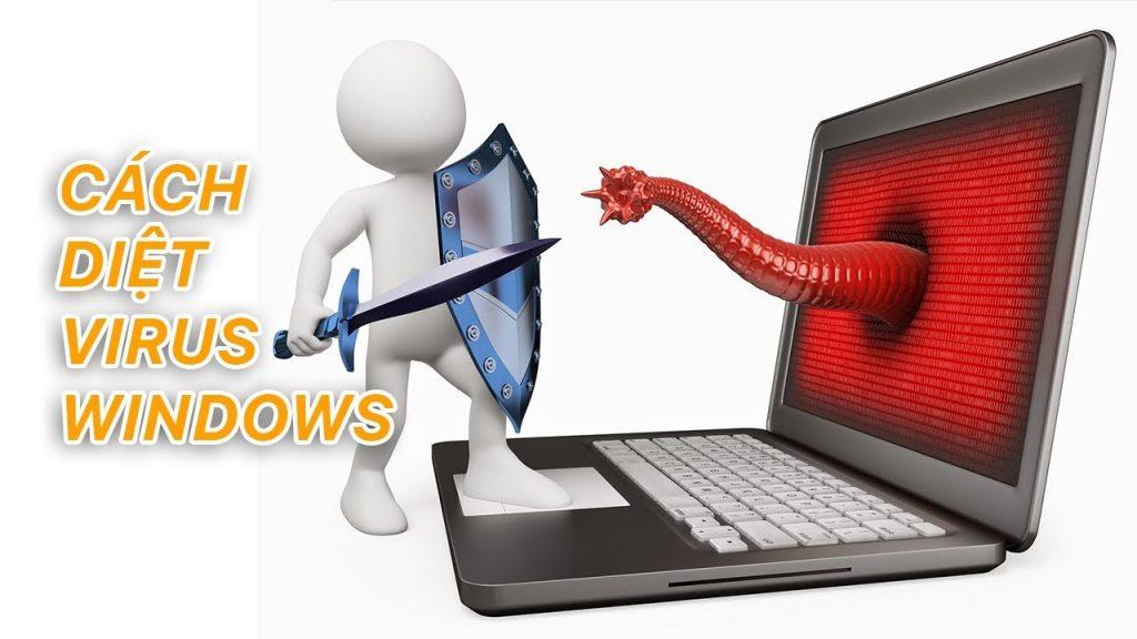 Hướng dẫn cách diệt virus trên máy tính không cần phần mềm