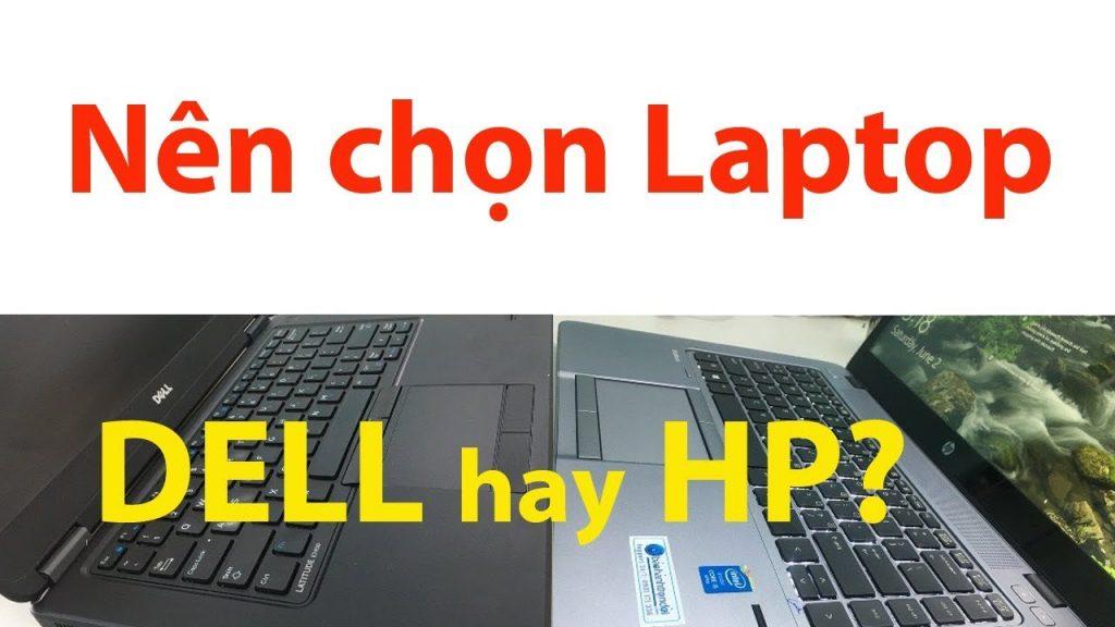 Giải đáp thắc mắc: nên chọn máy tính Dell hay HP tốt hơn